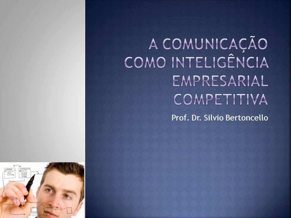 A Comunicação como Inteligência Empresarial Competitiva