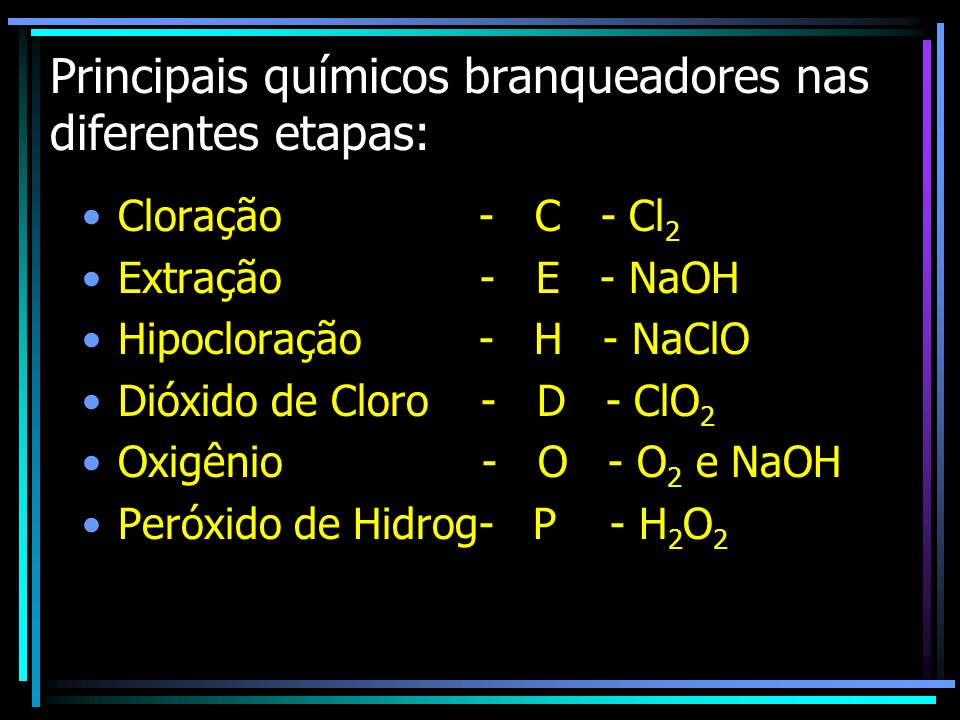 Principais químicos branqueadores nas diferentes etapas: