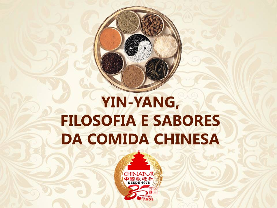 YIN-YANG, FILOSOFIA E SABORES DA COMIDA CHINESA