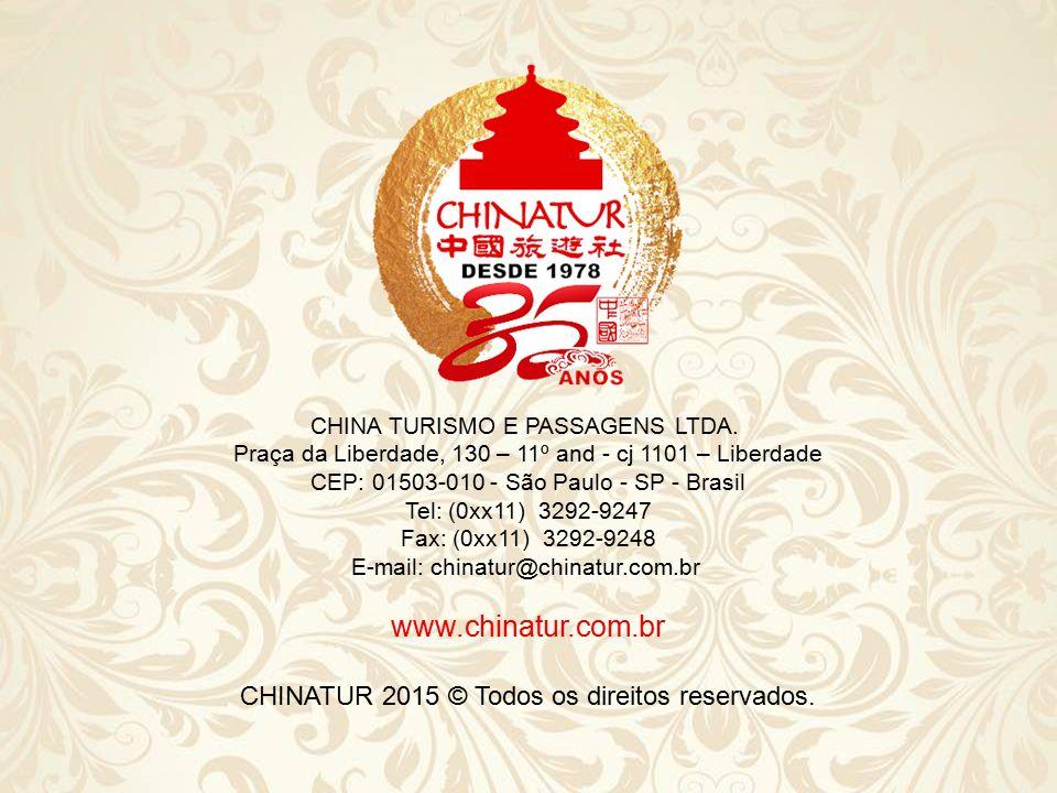 www.chinatur.com.br CHINATUR 2015 © Todos os direitos reservados.