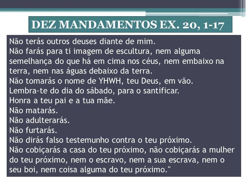 DEZ MANDAMENTOS EX. 20, 1-17 Não terás outros deuses diante de mim.
