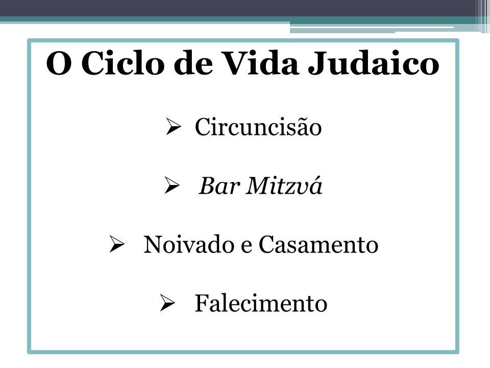 O Ciclo de Vida Judaico Circuncisão Bar Mitzvá Noivado e Casamento