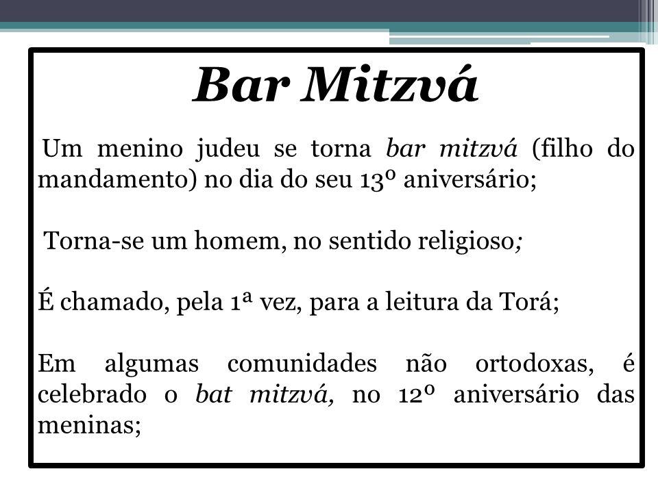 Bar Mitzvá Torna-se um homem, no sentido religioso;
