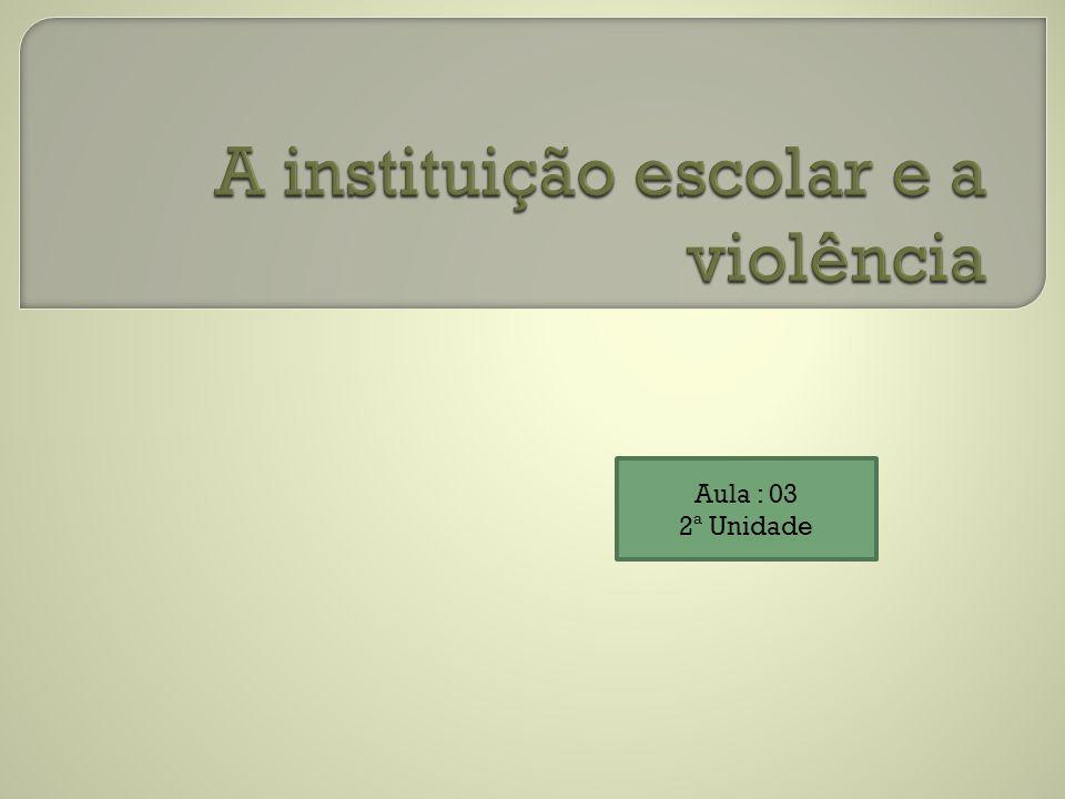 A instituição escolar e a violência