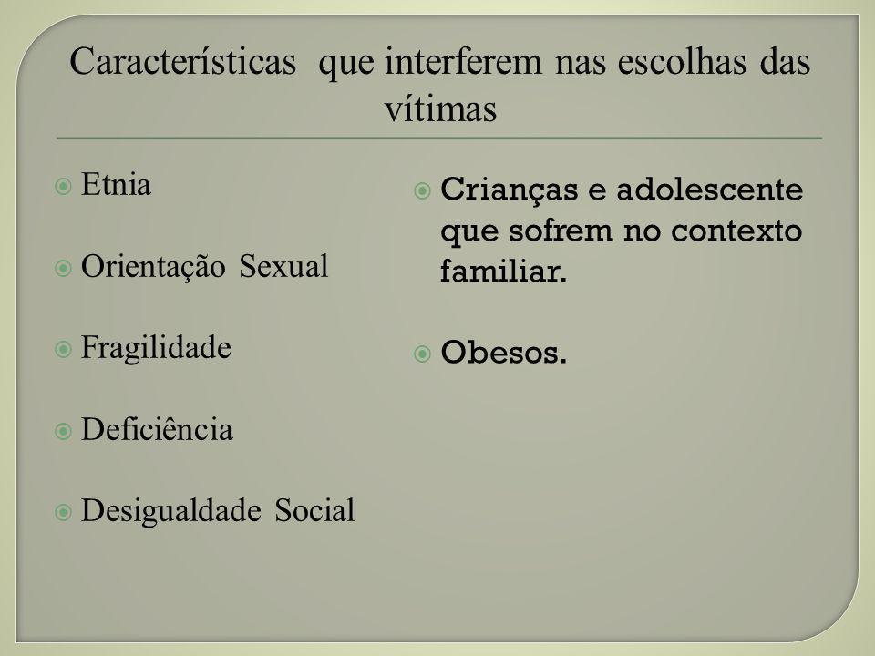 Características que interferem nas escolhas das vítimas