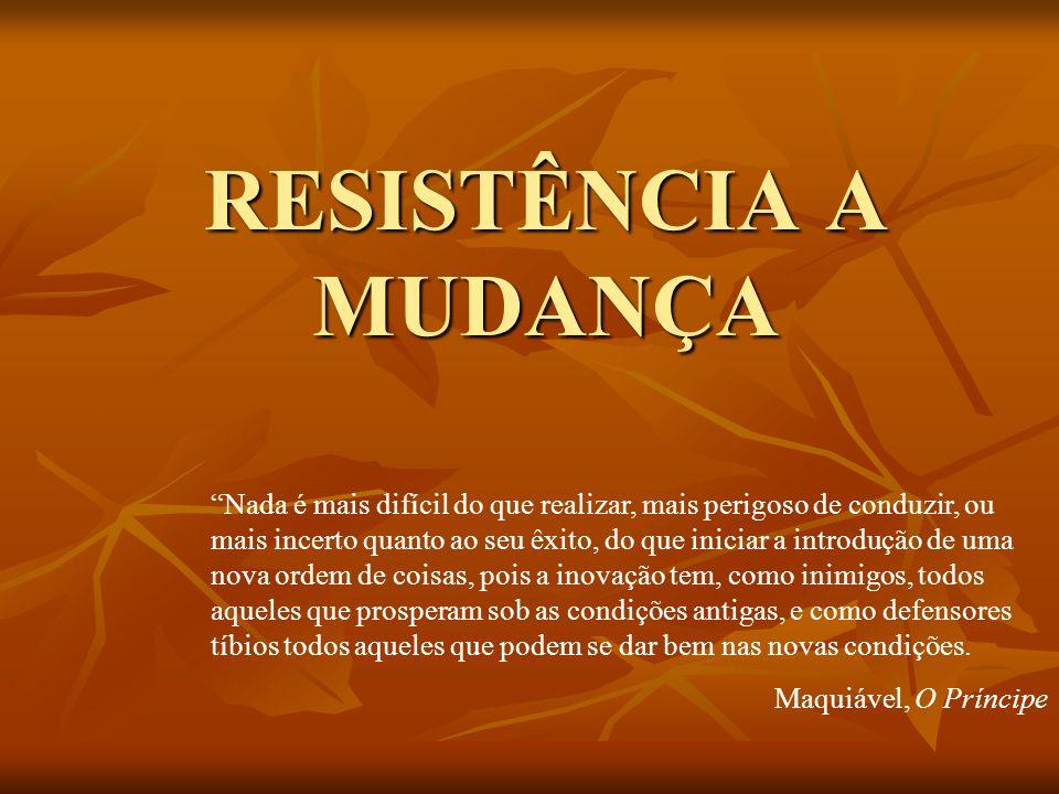 RESISTÊNCIA A MUDANÇA