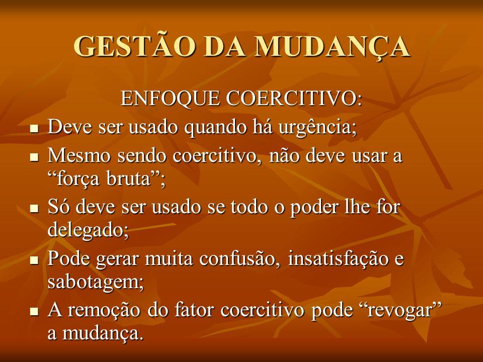 GESTÃO DA MUDANÇA ENFOQUE COERCITIVO:
