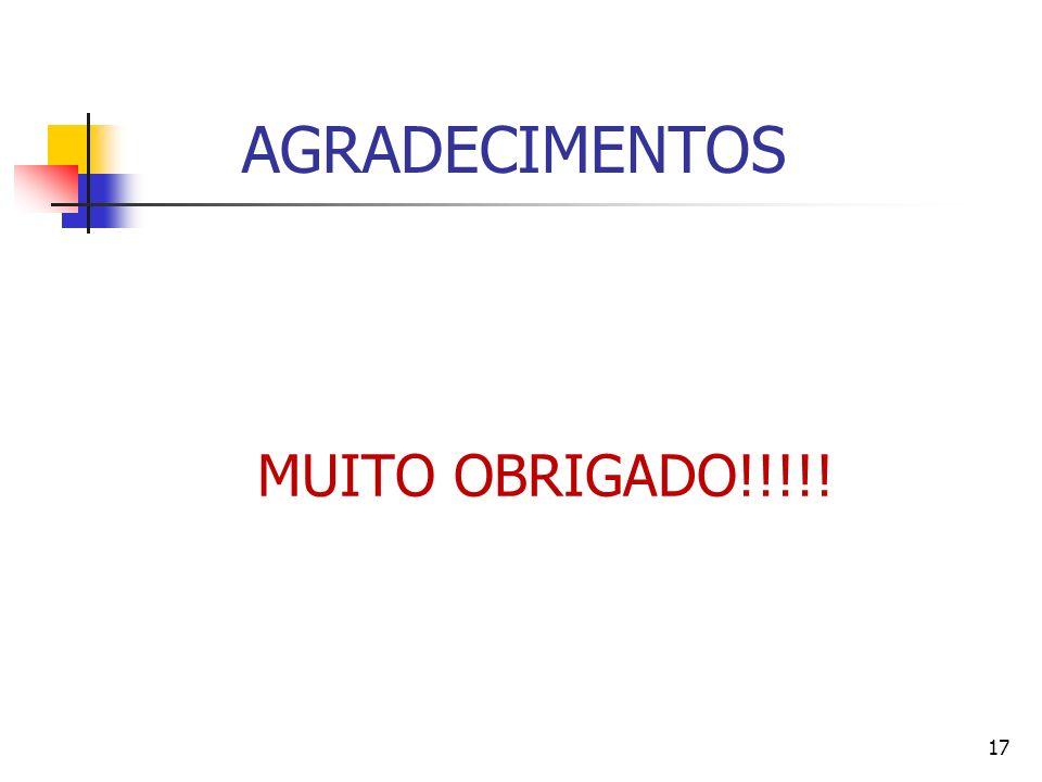 AGRADECIMENTOS MUITO OBRIGADO!!!!!