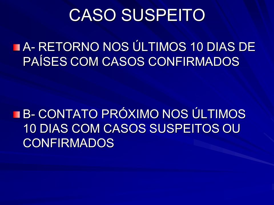 CASO SUSPEITOA- RETORNO NOS ÚLTIMOS 10 DIAS DE PAÍSES COM CASOS CONFIRMADOS.