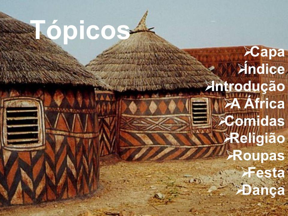 Capa Índice Introdução A África Comidas Religião Roupas Festa Dança