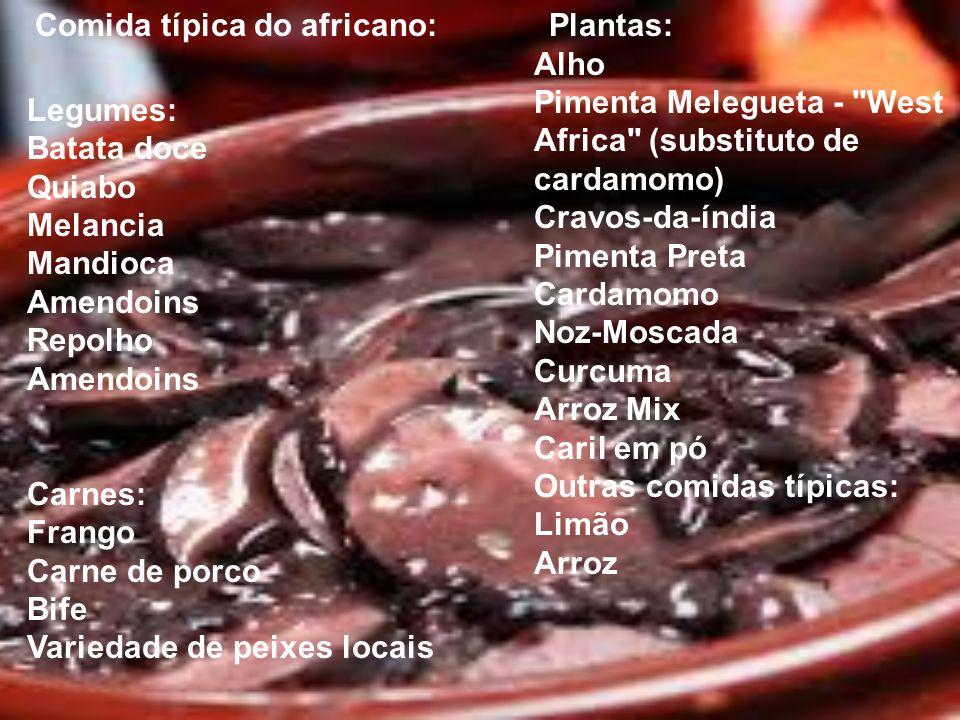 Plantas: Alho Pimenta Melegueta - West Africa (substituto de cardamomo) Cravos-da-índia Pimenta Preta Cardamomo Noz-Moscada Curcuma Arroz Mix Caril em pó Outras comidas típicas: Limão Arroz