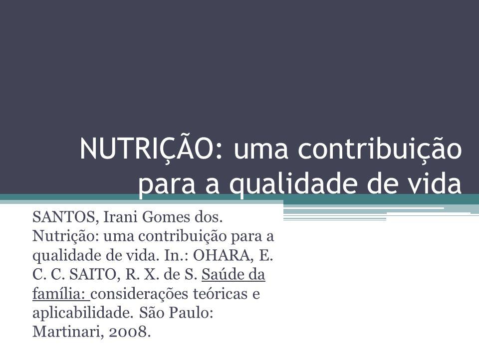 NUTRIÇÃO: uma contribuição para a qualidade de vida