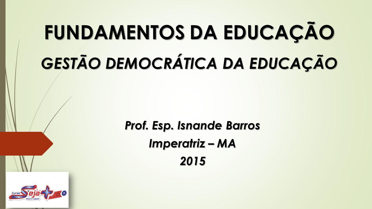FUNDAMENTOS DA EDUCAÇÃO GESTÃO DEMOCRÁTICA DA EDUCAÇÃO