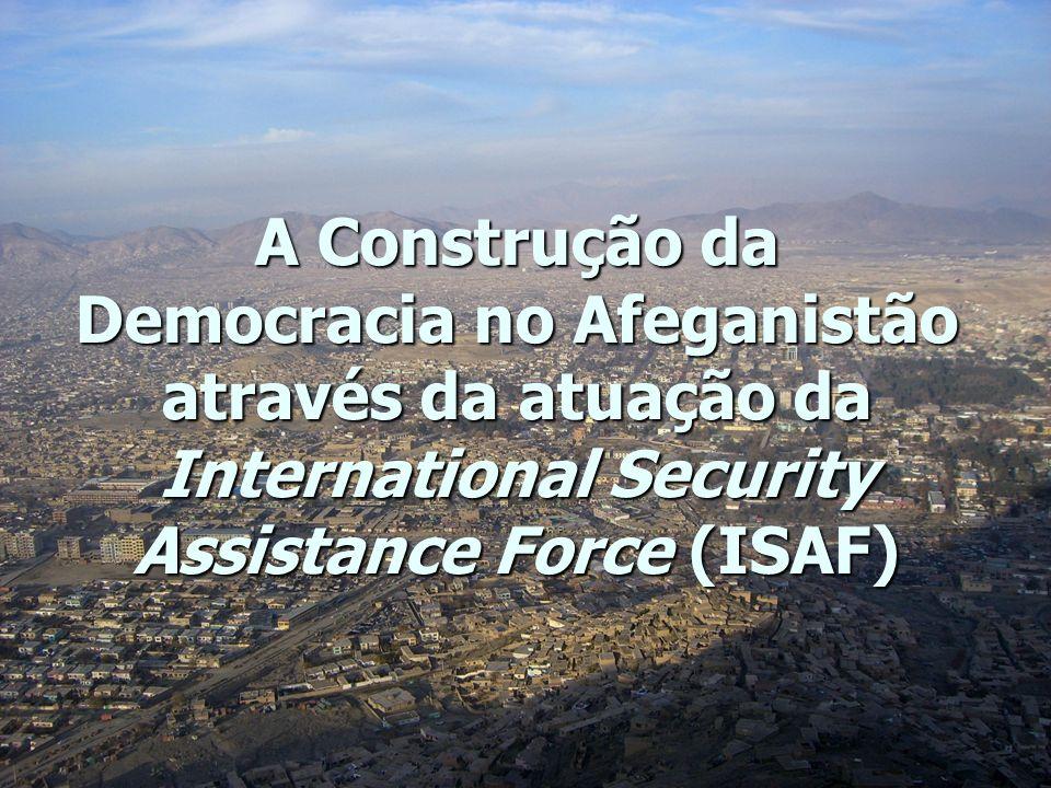 A Construção da Democracia no Afeganistão através da atuação da International Security Assistance Force (ISAF)