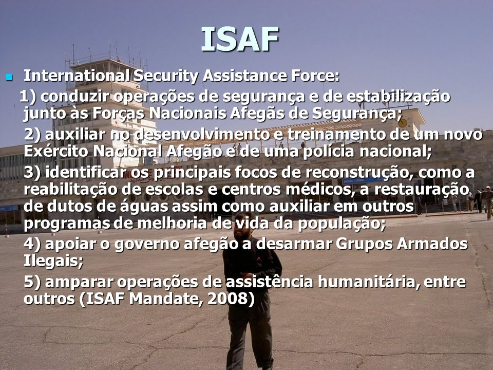 ISAF International Security Assistance Force: