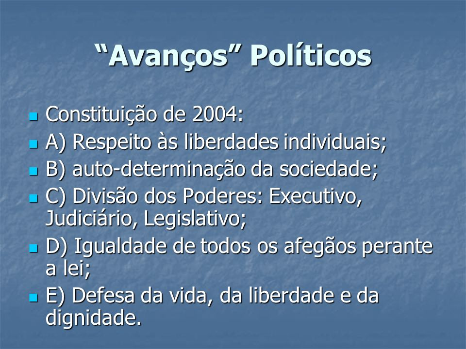 Avanços Políticos Constituição de 2004: