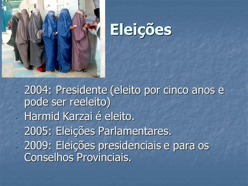 Eleições 2004: Presidente (eleito por cinco anos e pode ser reeleito)