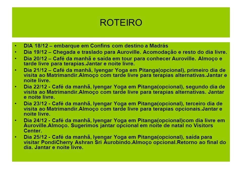 ROTEIRO DIA 18/12 – embarque em Confins com destino a Madrás