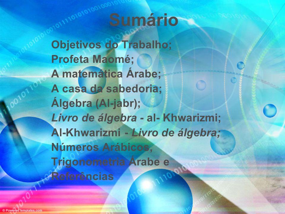 Sumário Objetivos do Trabalho; Profeta Maomé; A matemática Árabe;