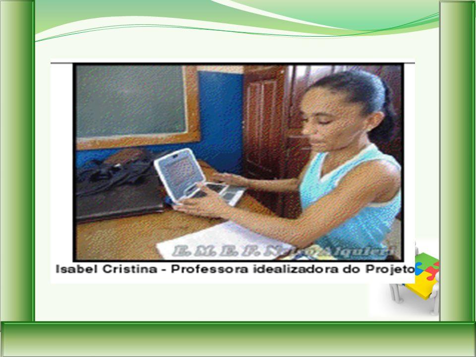 EXPERIÊNCIA USO DO LAPTOP COM ALUNOS ESCOLA: NELSO ALQUIERI – MUNICIPIO: CACAULÂNDIA