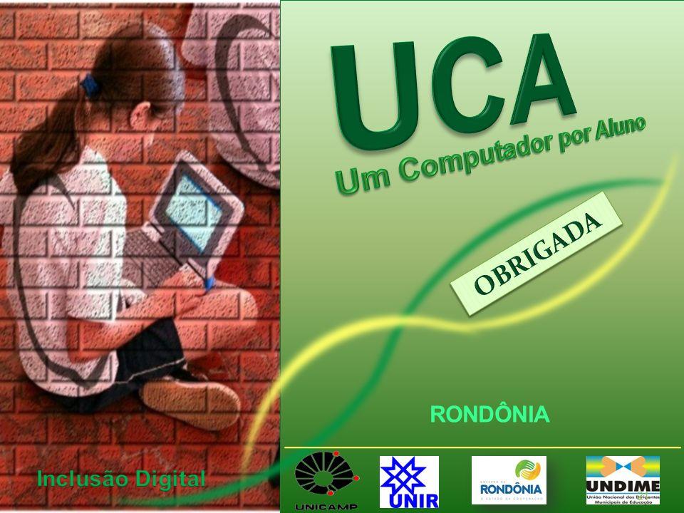 Inclusão Digital UCA Um Computador por Aluno OBRIGADA RONDÔNIA
