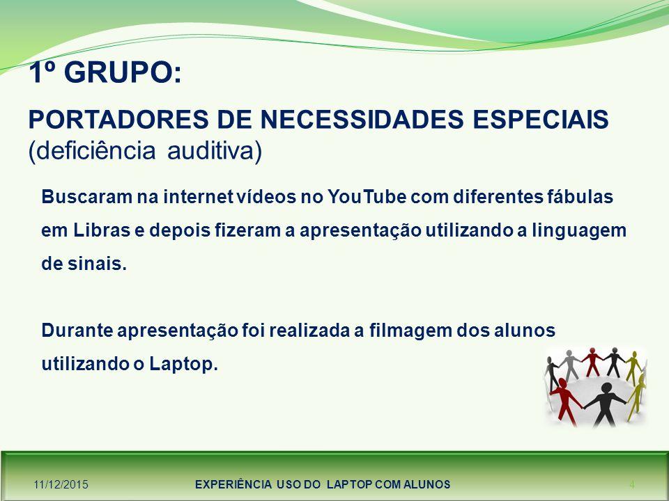 1º GRUPO: PORTADORES DE NECESSIDADES ESPECIAIS (deficiência auditiva)