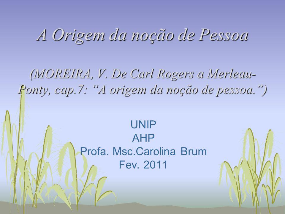 UNIP AHP Profa. Msc.Carolina Brum Fev. 2011