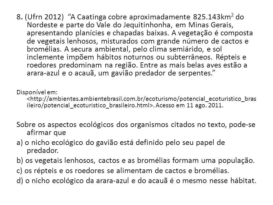 b) os vegetais lenhosos, cactos e as bromélias formam uma população.
