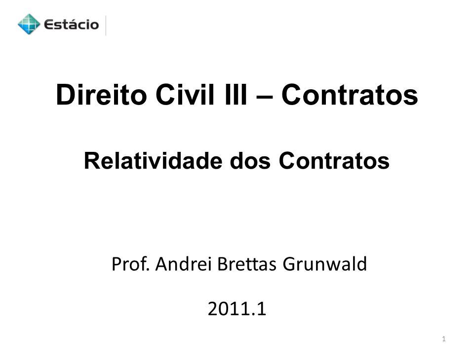 Direito Civil III – Contratos Relatividade dos Contratos