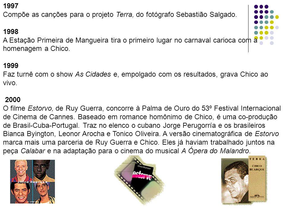 1997 Compõe as canções para o projeto Terra, do fotógrafo Sebastião Salgado. 1998.