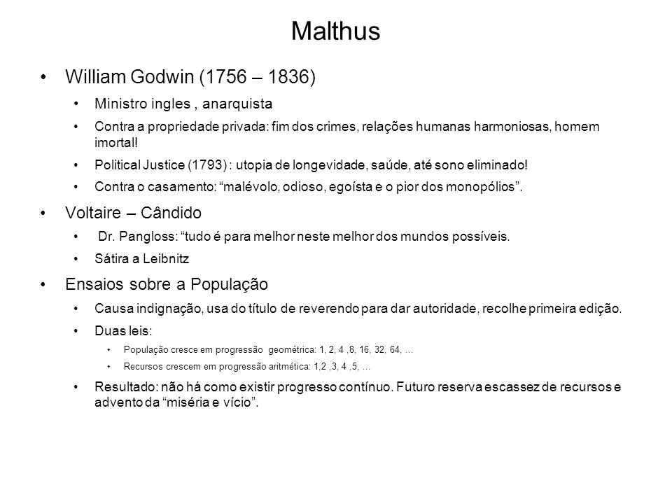 Malthus William Godwin (1756 – 1836) Voltaire – Cândido