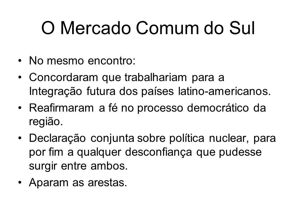 O Mercado Comum do Sul No mesmo encontro: