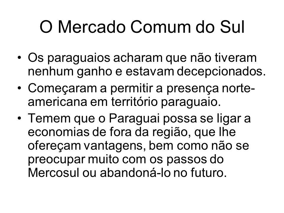 O Mercado Comum do SulOs paraguaios acharam que não tiveram nenhum ganho e estavam decepcionados.