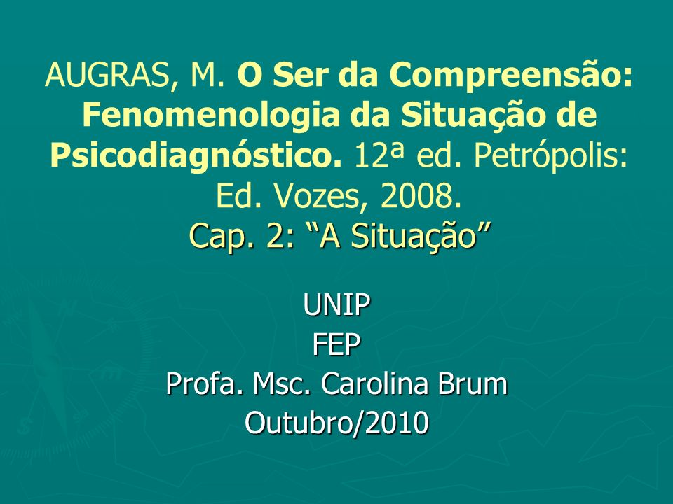 UNIP FEP Profa. Msc. Carolina Brum Outubro/2010