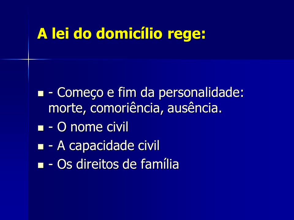 A lei do domicílio rege: