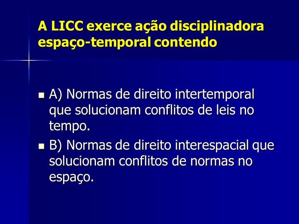 A LICC exerce ação disciplinadora espaço-temporal contendo