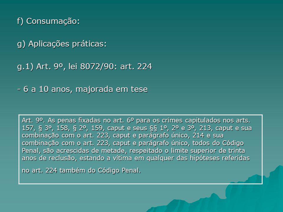 g) Aplicações práticas: g.1) Art. 9º, lei 8072/90: art. 224
