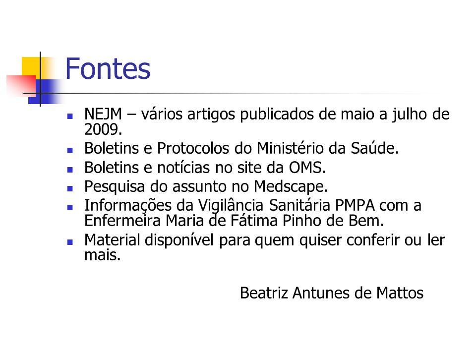 Fontes NEJM – vários artigos publicados de maio a julho de 2009.