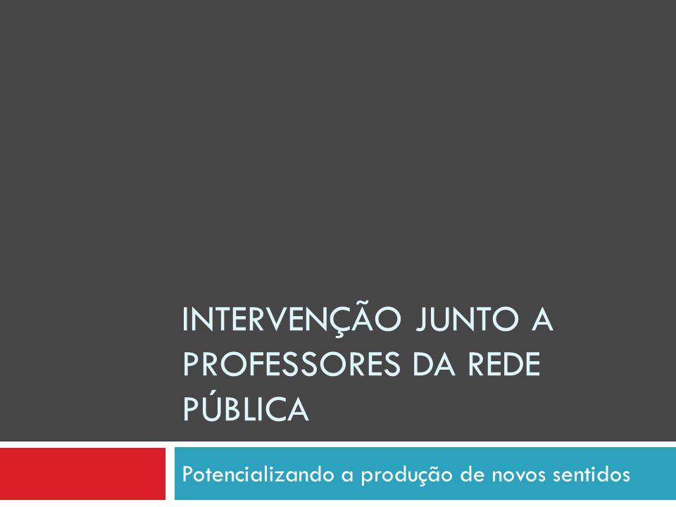 INTERVENÇÃO JUNTO A PROFESSORES DA REDE PÚBLICA