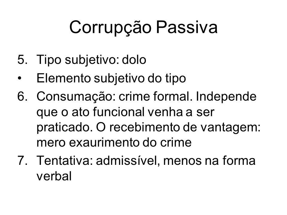 Corrupção Passiva Tipo subjetivo: dolo Elemento subjetivo do tipo