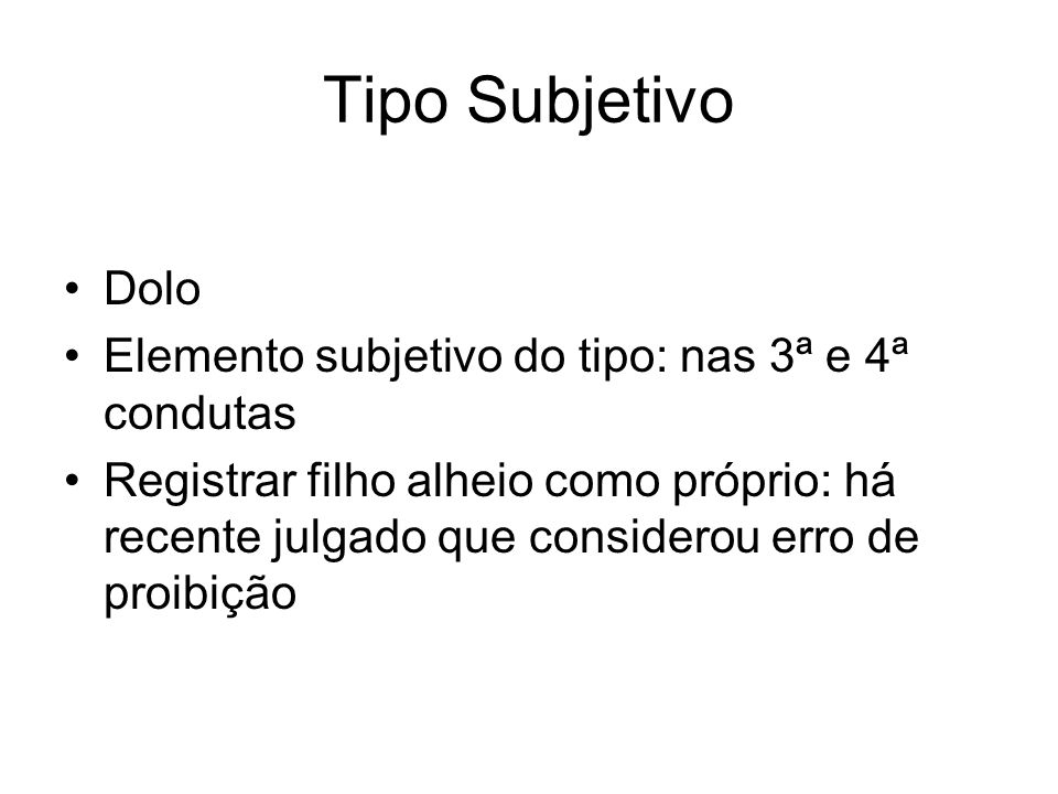 Tipo Subjetivo Dolo Elemento subjetivo do tipo: nas 3ª e 4ª condutas