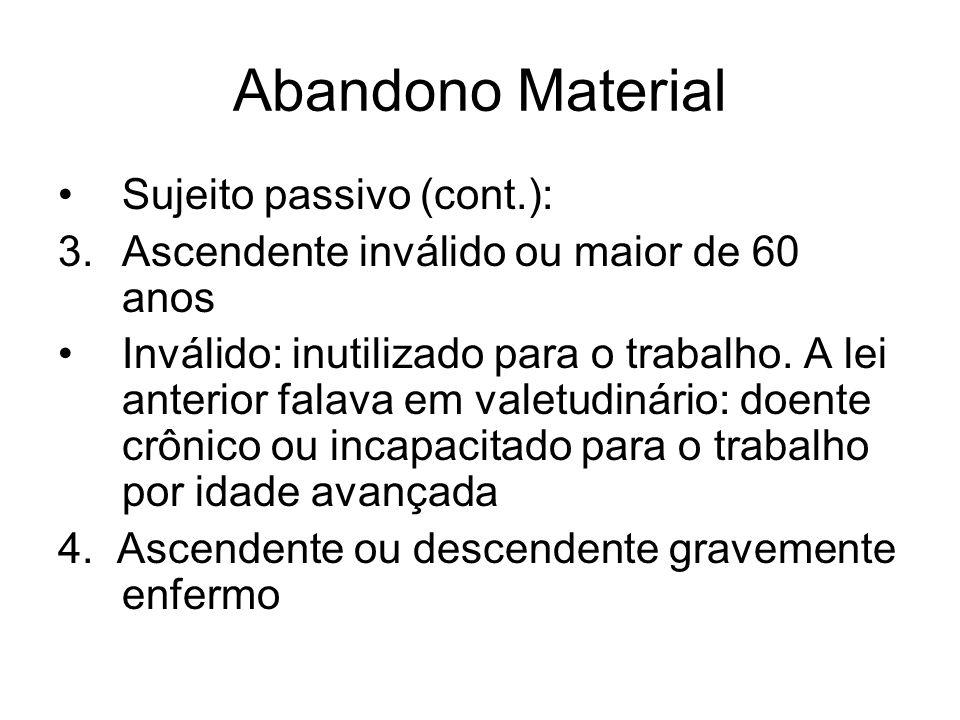 Abandono Material Sujeito passivo (cont.):