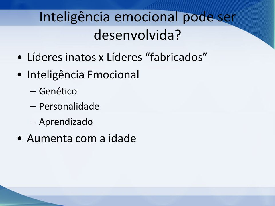 Inteligência emocional pode ser desenvolvida