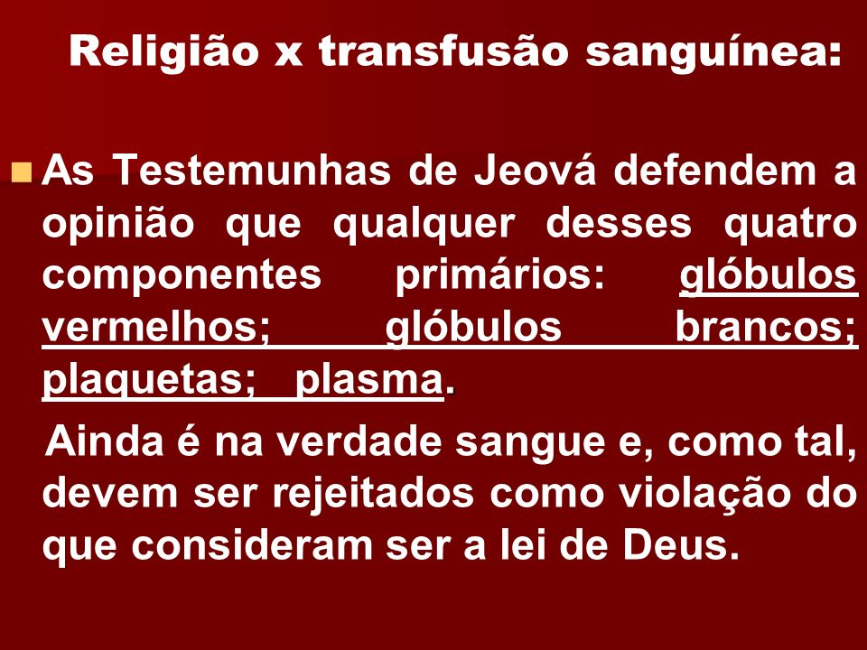 Religião x transfusão sanguínea: