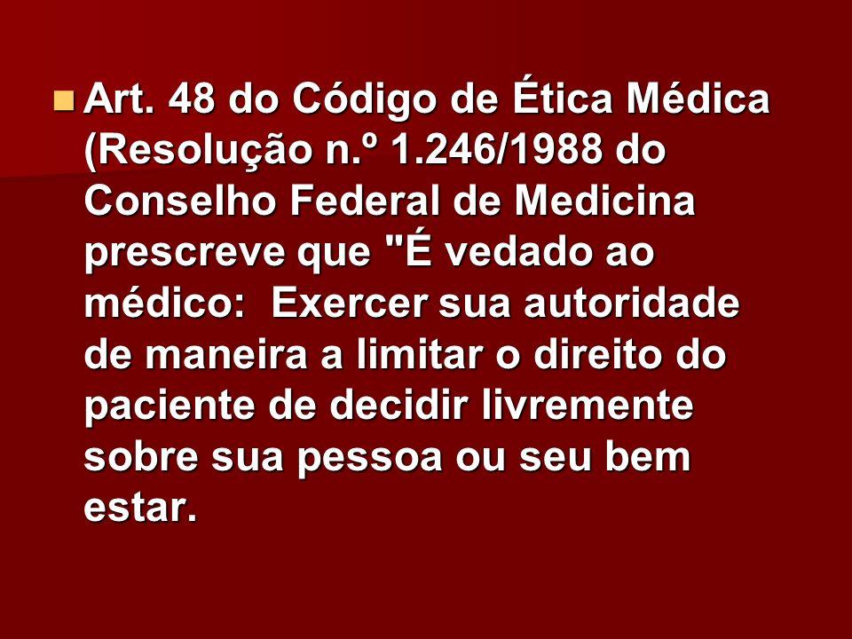 Art. 48 do Código de Ética Médica (Resolução n. º 1