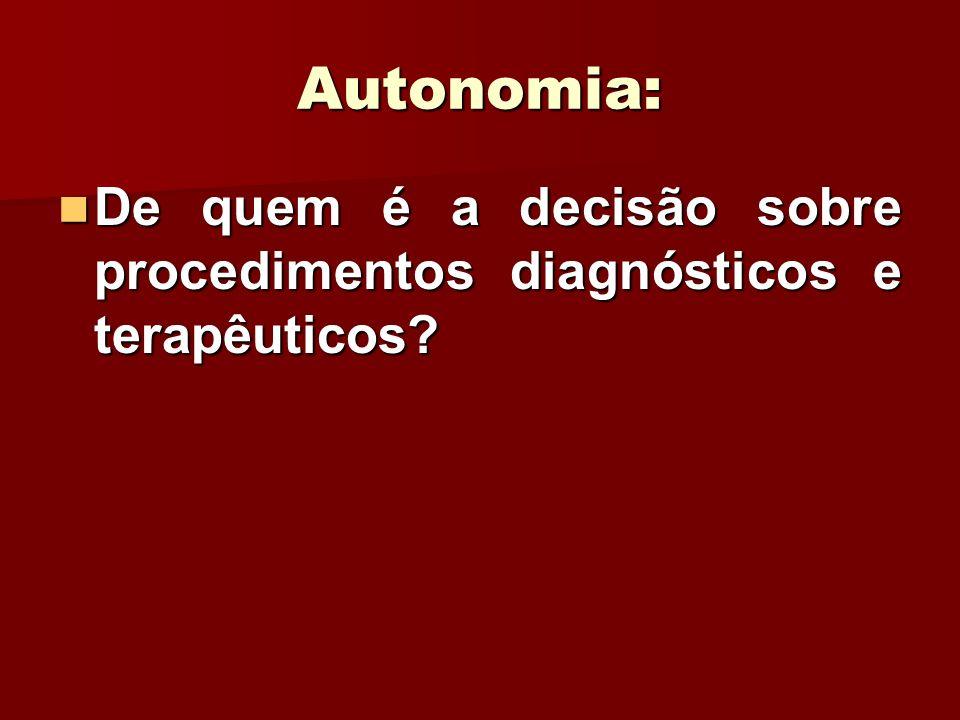 Autonomia: De quem é a decisão sobre procedimentos diagnósticos e terapêuticos