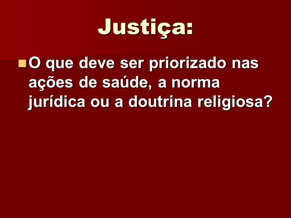 Justiça: O que deve ser priorizado nas ações de saúde, a norma jurídica ou a doutrina religiosa