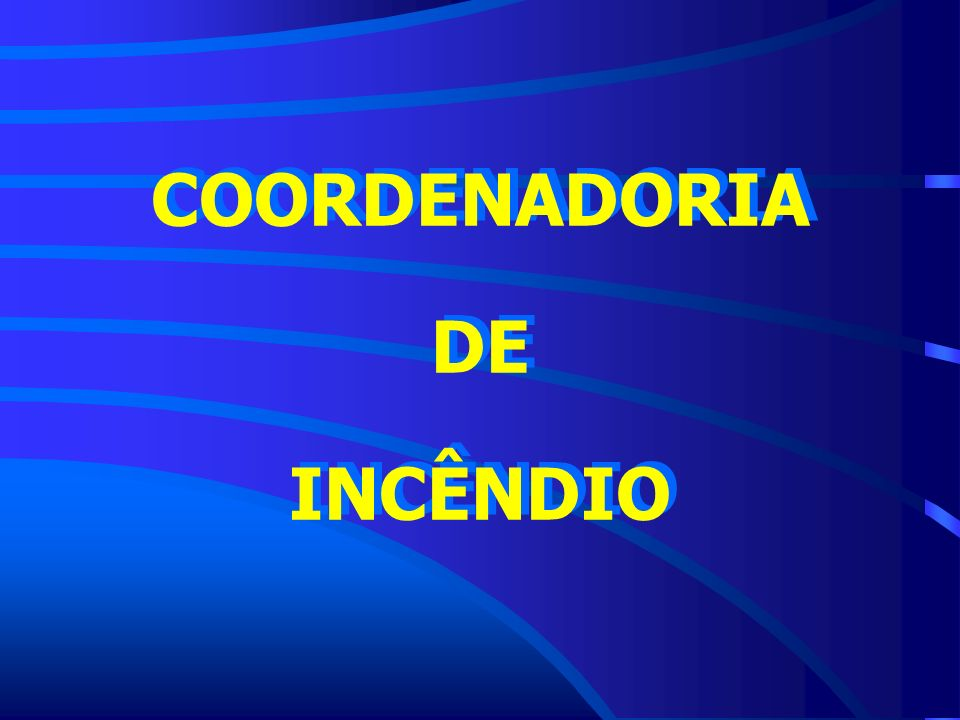 COORDENADORIA DE INCÊNDIO