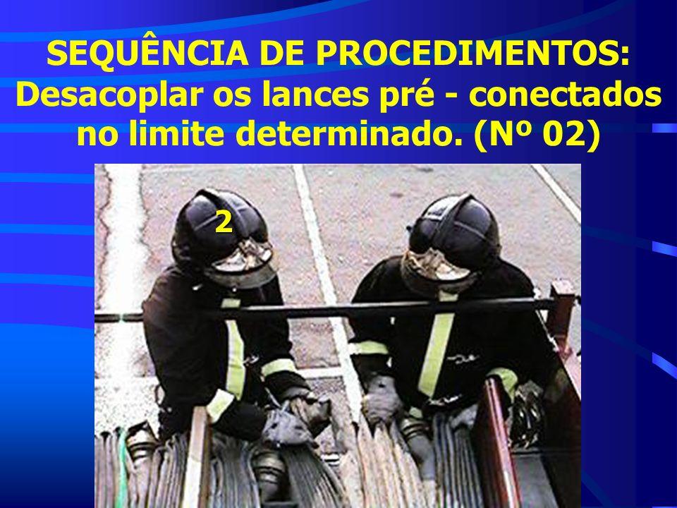 SEQUÊNCIA DE PROCEDIMENTOS: Desacoplar os lances pré - conectados no limite determinado. (Nº 02)
