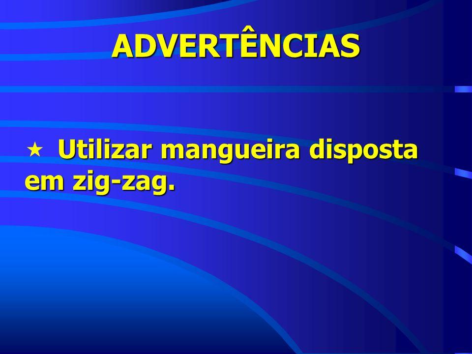 Utilizar mangueira disposta em zig-zag.